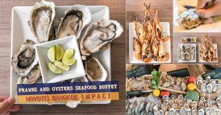 บุฟเฟ่ต์กุ้งแม่น้ำ หอยนางรมสด Novotel Bangkok IMPACT