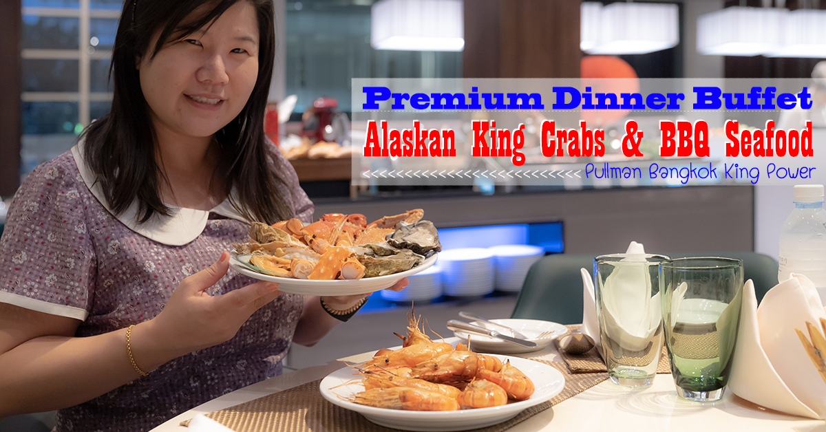 Premium Seafood BBP Alaskan King Crabs - Pullman Bangkok King power